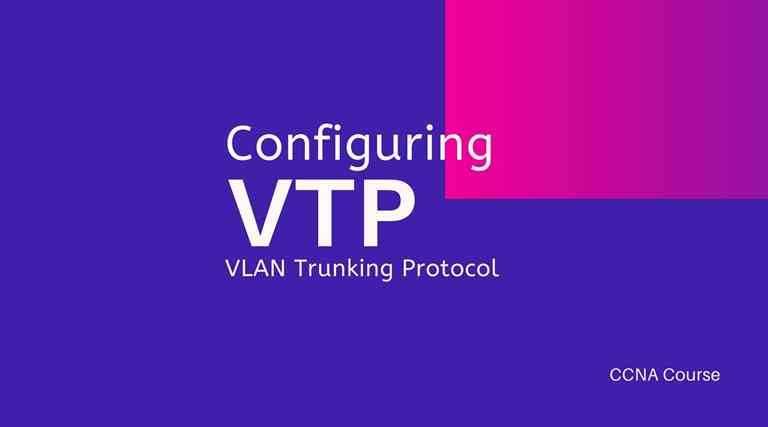 Configuring VLAN Trunking Protocol ccna course
