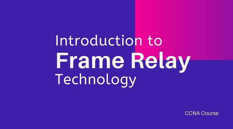 Introduction to Frame Relay Technology