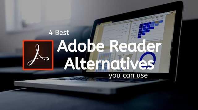 4 Best Adobe Reader Alternatives you can use