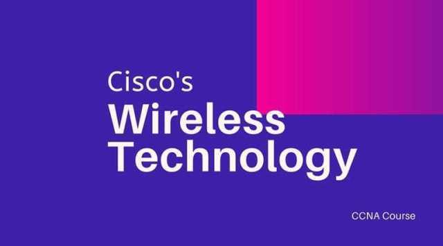 Cisco Wireless technologies