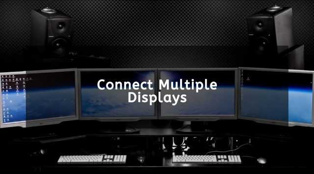 connect multiple displays