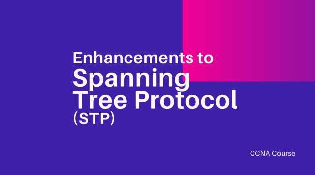 enhancements to stp