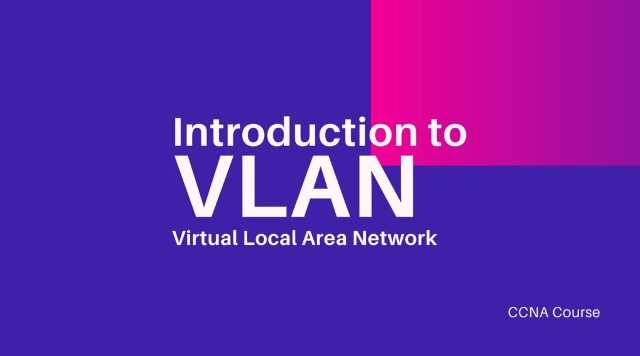 Introduction to virtual local area network VLAN