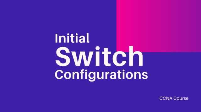 initial switch configurations