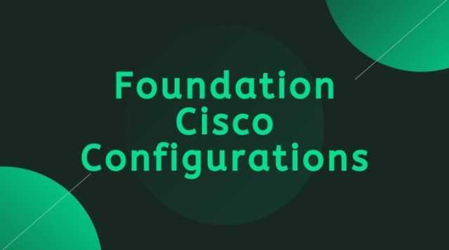 Foundation-Cisco-IOS-Configuration-2