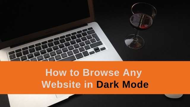 How to Browse any Website in Dark Mode