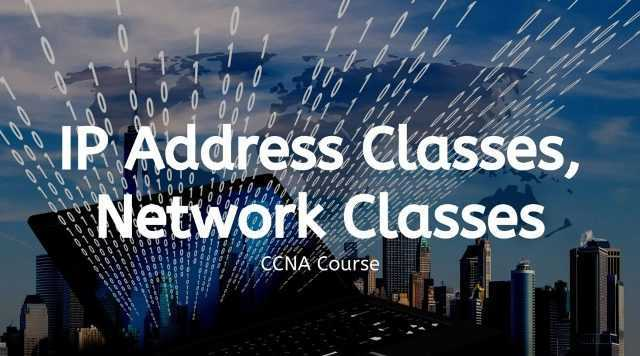 IP Address Classes, Network Classes