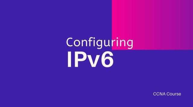 Configuring IPv6 on our Internetwork