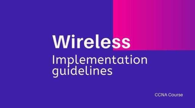 Wireless Implementation Guidelines