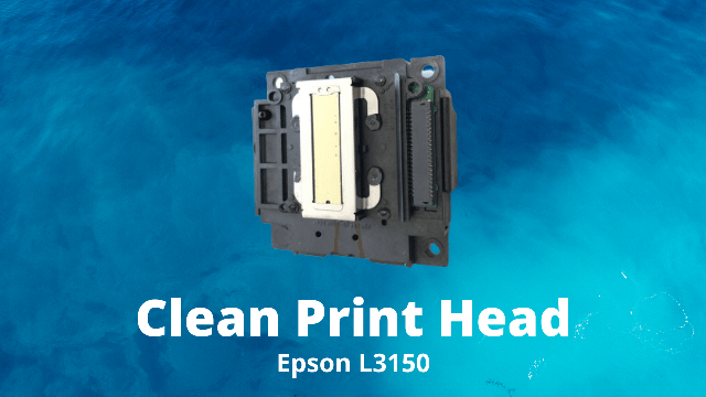 How to Clean Print Head of Epson L3150 Printer