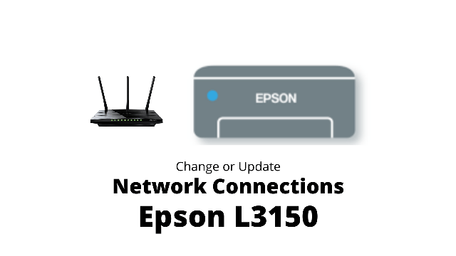 How to Change or Update Network Connections of Epson L3150 Printer