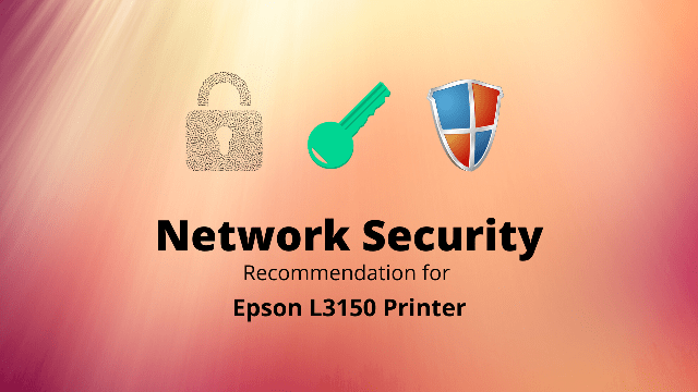What are the Network security Recommendations for Epson L3150 Printer?