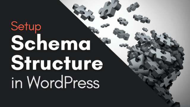 How to Setup Schema and Structure Data for Your WordPress Site #WordPress