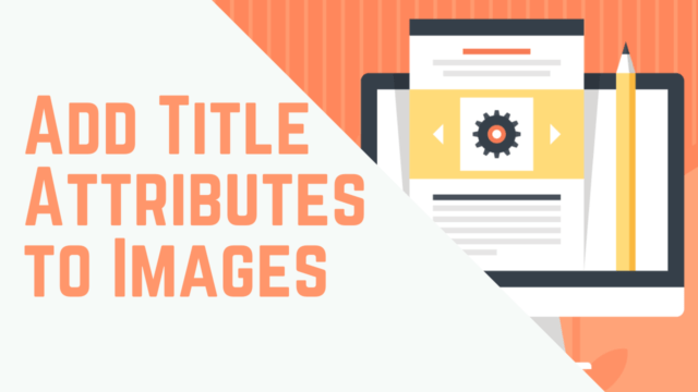 how to easily add title attributes to images in wordpress