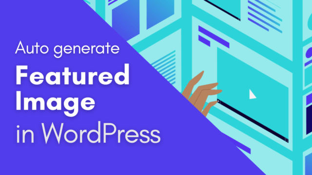 How to Auto Generate Featured Image in WordPress Posts #WordPress
