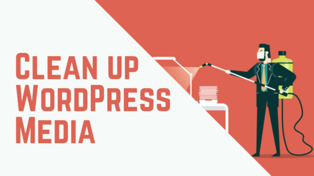 How to Clean up WordPress Media Library and Manage Duplicates