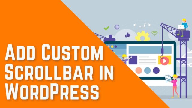 How to Add a Custom Scrollbar in WordPress Website (Two Methods) #WordPress