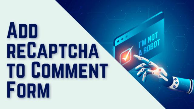 How to Add reCAPTCHA to WordPress Comment Form (Using Plugin) #WordPress