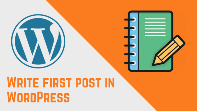 How to Write the very First Post on WordPress