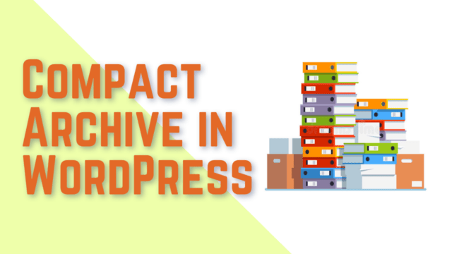 How to Create Compact Archives in WordPress #WordPress