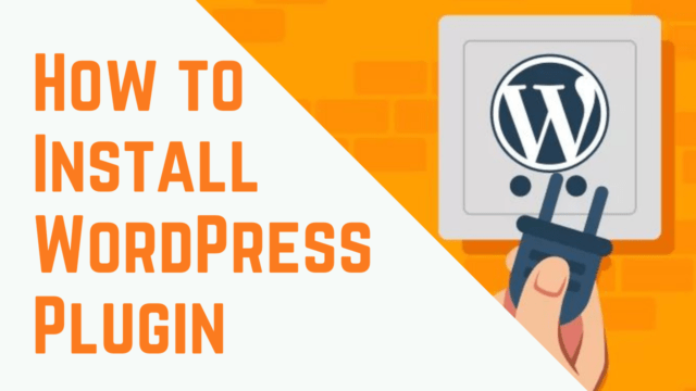How to Install WordPress Plugin - Step by Step