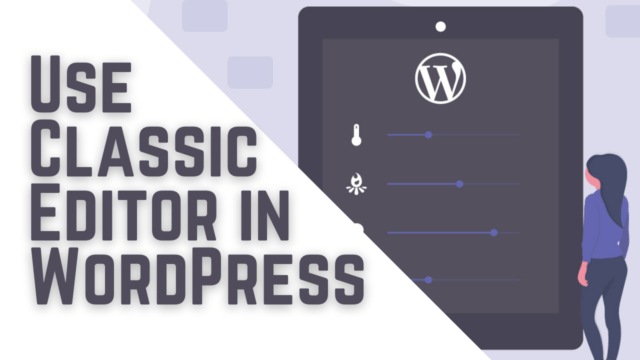 How to Disable Gutenberg and Keep the Classic Editor in WordPress #WordPress