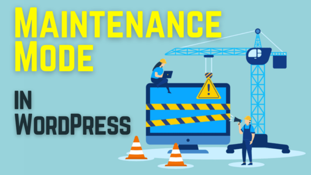 How to Put Your WordPress Site in Maintenance Mode (Two Methods) #WordPress