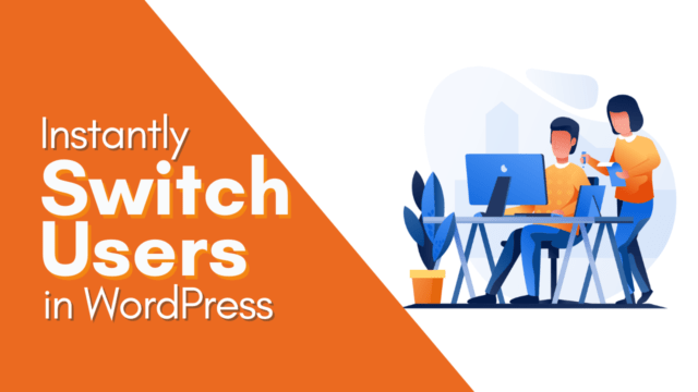 How to Instantly Switch Between User Accounts in WordPress #WordPress