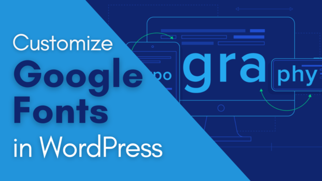 How to Customize Fonts in Your WordPress Site (Google Fonts) #WordPress