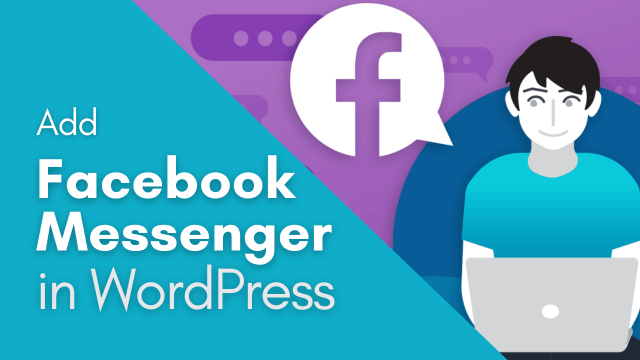 How to Add Facebook Messenger Chat to WordPress Site (Step by Step)